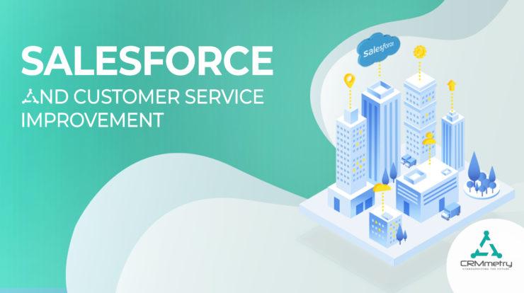 Salesforce and Customer Service Improvement