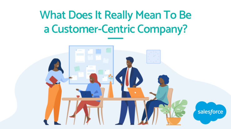 What Does It Really Mean To Be a Customer-Centric Company?